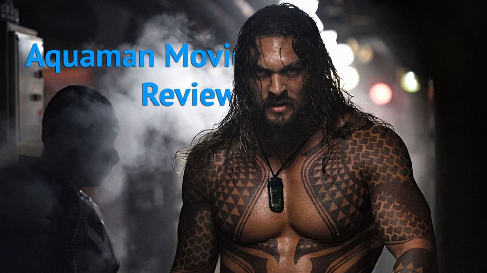 Why Aquaman is the best movie review